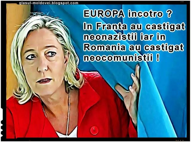 Europa incotro ? In Franta au castigat neonazistii iar in Romania neocomunistii !