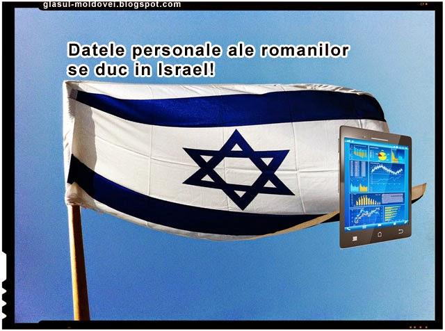 Datele personale ale romanilor sunt pe mana statului Israel!