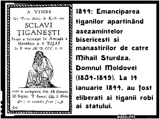 La 31 ianuarie 1844 avea loc emanciparea țiganilor aparținând așezămintelor bisericești și mănăstirilor de către Mihail Sturdza