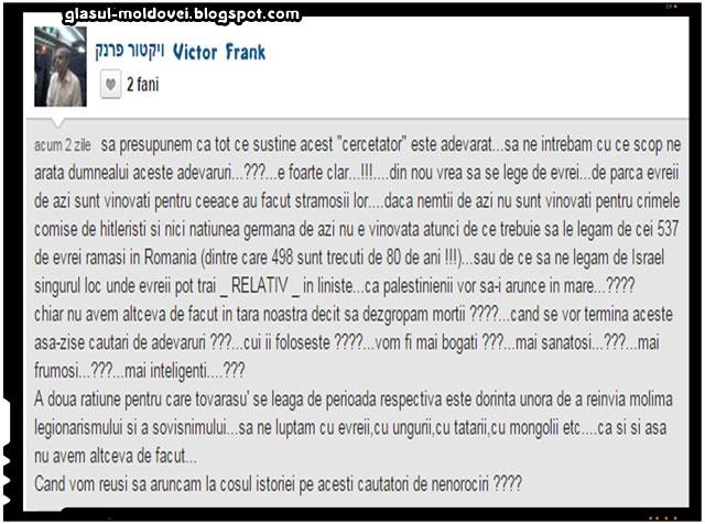 Mai surprinzator decat articolul in sine este comentariul unui individ al carui nume tradus din ivrit este Victor Frank si care se intreaba cui foloseste adevarul? Interesant este ca stie exact si numarul acestor tortionari ai romanilor., sursa imagine: adevarul.ro