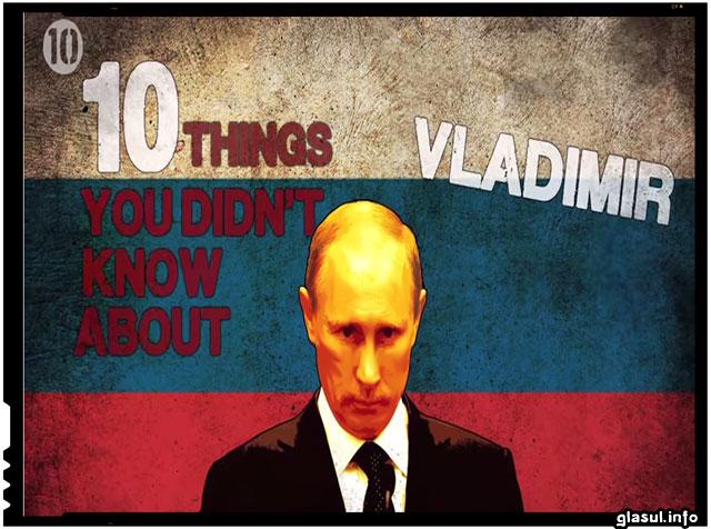 Zece lucruri pe care nu le ştiaţi despre Vladimir Putin