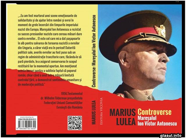 """Lansare de carte la Iasi : """"Controverse. Maresalul Ion Victor Antonescu"""", de Marius Lulea, sursa imagine: luleamariusdorin.ro"""