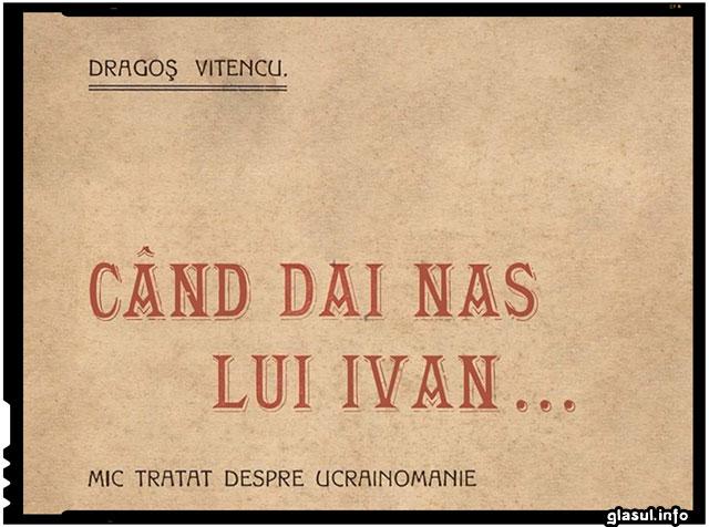 Cand ii dai nas lui Ivan... Mic tratat de ucrainomanie, Dragos Vitencu, Mic tratat de ucrainomanie