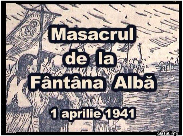 S-a intamplat pe 1 aprilie 1941: Masacrul de la Fantana Alba