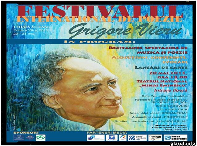 """FESTIVALUL INTERNAŢIONAL DE POEZIE """"GRIGORE VIERU"""", Ediţia a VII-a, are loc la Chişinău – 20-21 mai 2015, si la Iaşi – 22-23 mai 2015"""
