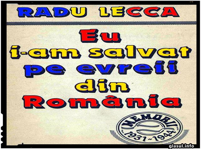 "Radu Lecca: ""Eu i-am salvat pe evreii din Romania"""