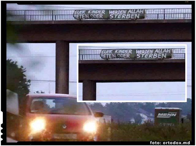 """Banner instalat pe o autostrada din Germania pe care scria: """"Copiii voştri se vor ruga la Allah sau vor muri"""", foto: ortodox.md"""