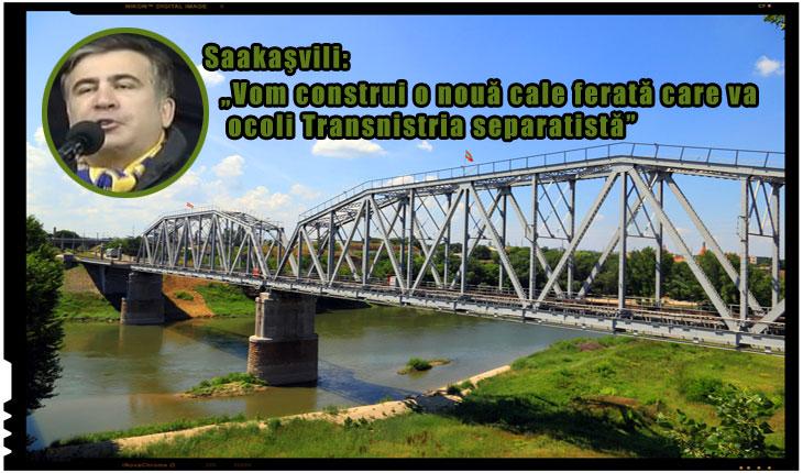 """Saakaşvili: """"Vom construi o noua cale ferata care sa ocoleasca Transnistria"""""""