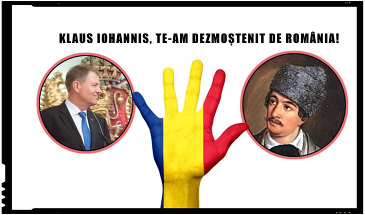 KLAUS IOHANNIS, TE-AM DEZMOȘTENIT DE ROMÂNIA!