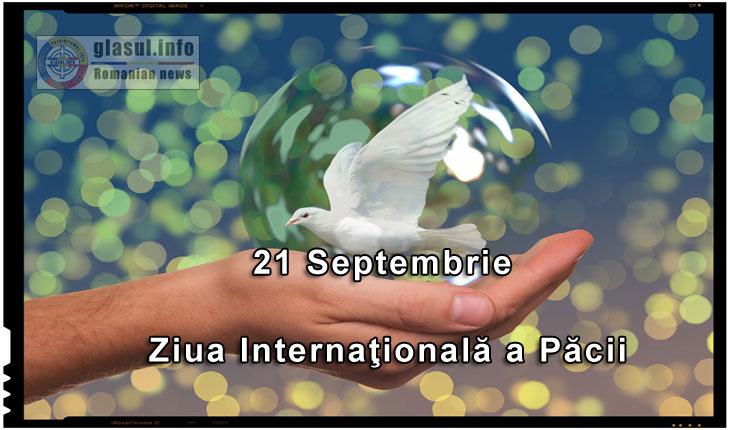 """În acest an, Ziua Internaţională a Păcii este celebrată sub tema """"Împreună pentru pace: respect, siguranță și demnitate pentru toți"""""""