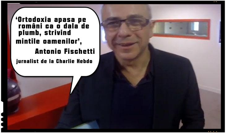 """Antonio Fischetti - Atac impotriva ortodoxiei din partea unui jurnalist de la Charlie Hebdo: """"Ortodoxia apasă pe români ca o dală de plumb, strivind mințile oamenilor"""", Foto: captura youtube"""