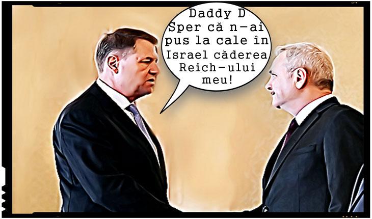 """Nouă gafă a lui Iohannis, despre vizita delegației românești in Israel: """"Cine ştie ce întelegeri secrete face domnul Dragnea cu evreii acolo"""""""