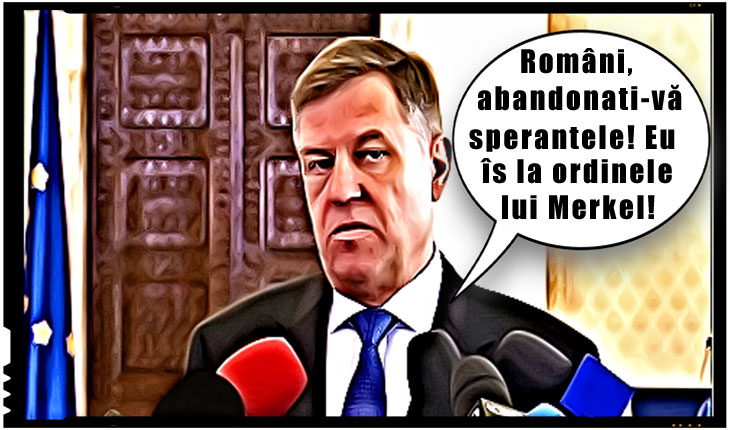 Când funcția de președinte al României se confundă cu cea de slugă a lui Merkel, atunci ce le mai rămâne românilor de făcut?