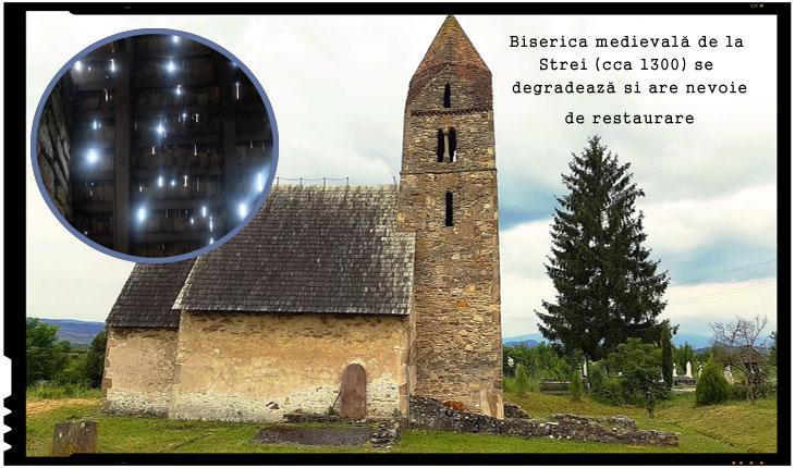 Apel pentru salvarea unei frumuseți din patrimoniul României, biserica medievală de la Strei