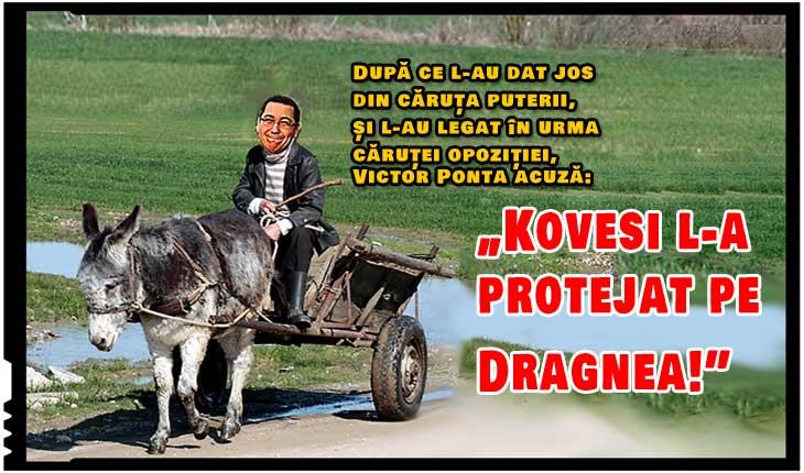 """Legat în urma căruței opoziției, Victor Ponta acuză: """"Kovesi l-a protejat pe Dragnea"""""""