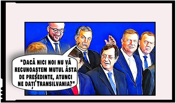"""Viktor Orban:""""Dacă nici noi nu vă recunoaștem mutul ăla de președinte, atunci ne dați Transilvania?"""""""