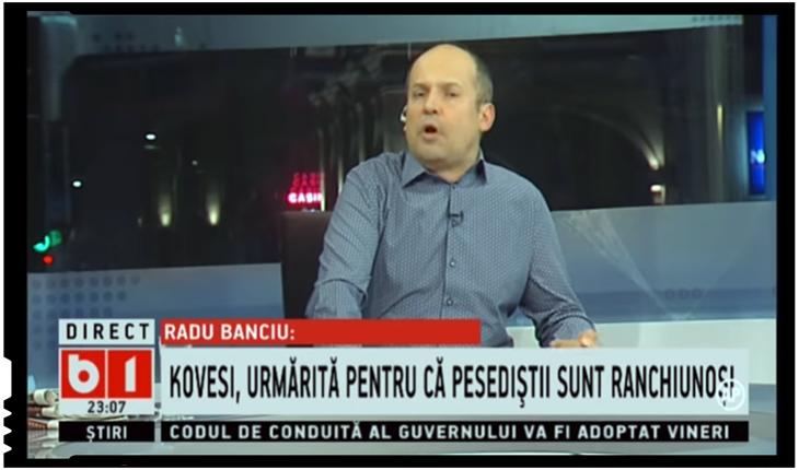 """Radu Banciu: """"Kovesi, urmarită pentru ca PSD-iștii sunt ranchiunoși"""", Foto: B1 TV"""
