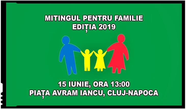 Apărăm familia! Sâmbătă, 15 iunie 2019, la Cluj, în fața Catedralei Ortodoxe din Piața Avram Iancu