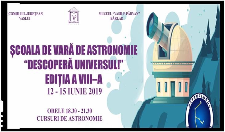 """Școala de vară de Astronomie """"Descoperă Universul!"""", ediția a VIII-a, 12-15 iunie 2019"""