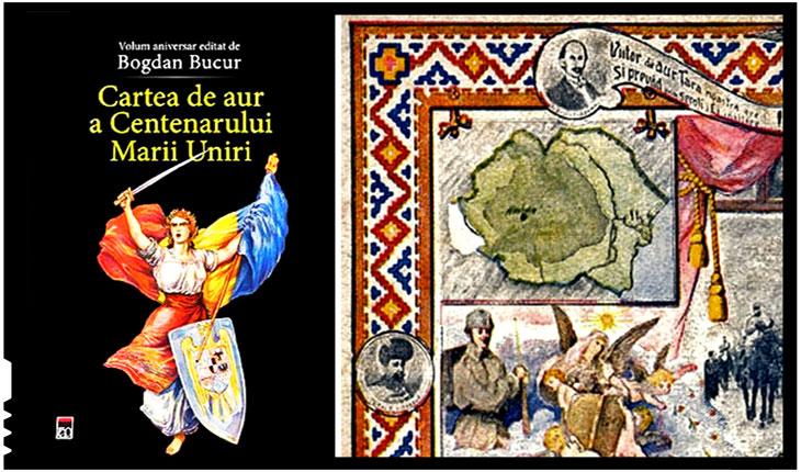 """Invitație la lectură: """"Cartea de aur a Centenarului Marii Uniri"""""""