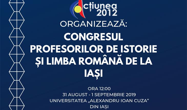 Congresul Profesorilor de Istorie și Limba Română, la Iași: Se reunesc cadre didactice din România și din jurul granițelor țării