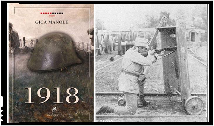 """Invitație la lectură: """"1918"""", de Gică Manole"""