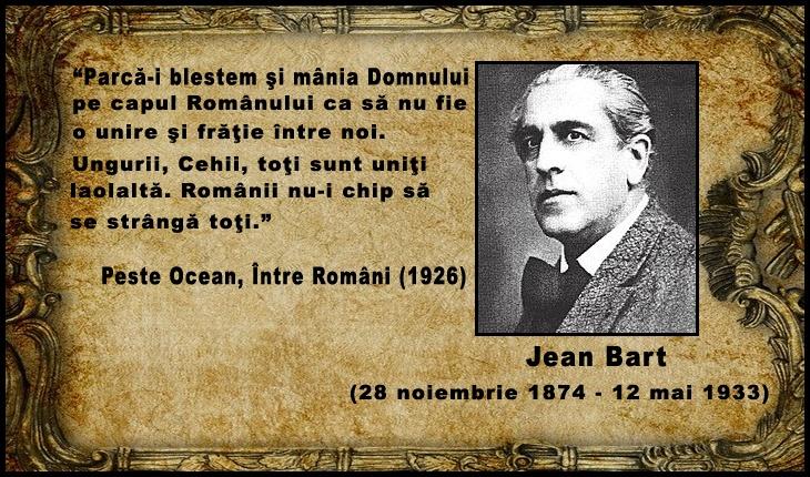 """Jean Bart: """"Parcă-i blestem şi mânia Domnului pe capul Românului ca să nu fie o unire şi frăţie între noi"""""""