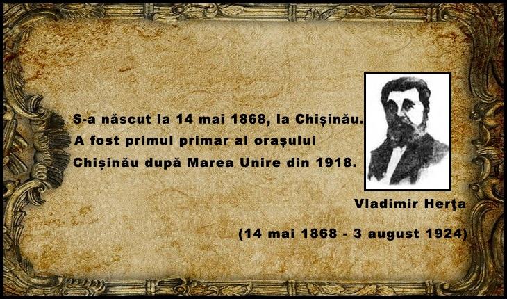 La 14 mai 1868 s-a născut Vladimir Herța, primul primar al orașului Chișinău după Marea Unire din 1918
