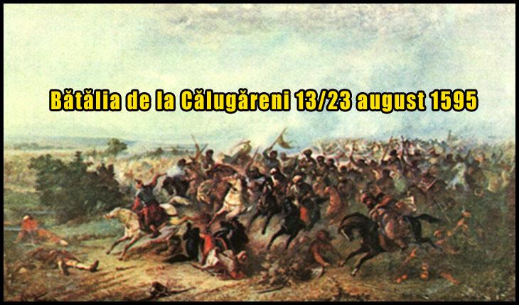 Azi în istorie: La 23 august 1595 avea loc Bătălia de la Călugăreni
