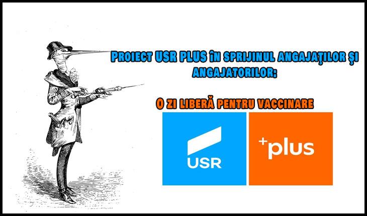 """USR încurajează discriminarea între vaccinați și nevaccinați! Capcană cu miere: """"Proiect USR PLUS în sprijinul angajaţilor şi angajatorilor: O zi liberă pentru vaccinare"""""""