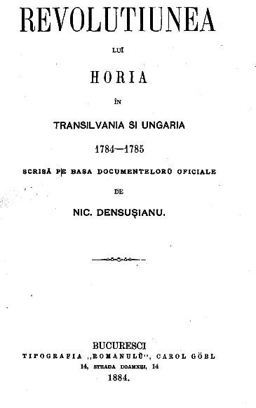 """""""Revoluțiunea lui Horia, în Transilvania și Ungaria 1784-1785, scrisă pe baza documentelor oficiale"""""""